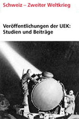 Bonhage, B: Veröffentlichungen der UEK. Studien und Beiträge (Publications de la Commission Independante d'Experts Suisse - Seconde Guerre Mondiale)
