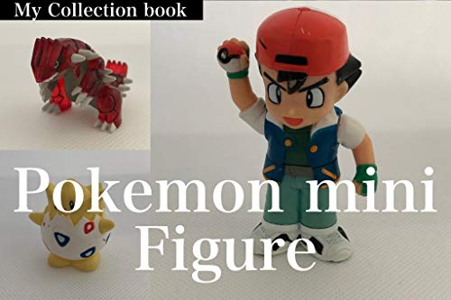 【Pokemon Figure】My collection Japanese Pocket monster collector Vintage copyright free (English Edition)