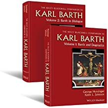 Wiley Blackwell Companion to Karl Barth (Wiley Blackwell Companions to Religion)