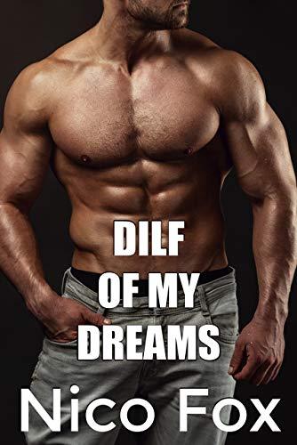 DILF of My Dreams (DILF Series Book 1)