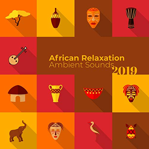 African Relaxation Ambient Sound...
