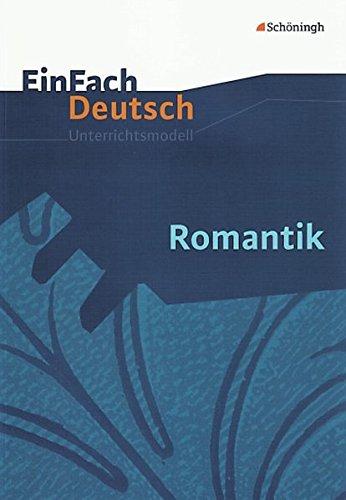 EinFach Deutsch Unterrichtsmodelle: Romantik: Gymnasiale Oberstufe