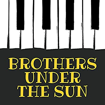 Brothers Under the Sun
