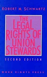 The legal rights of union stewards by Robert M Schwartz (1994-05-03)