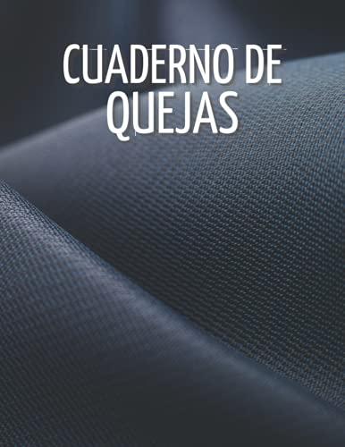 Cuaderno de Quejas: Cuaderno de seguimiento de quejas de los clientes, libro para llevar y realizar un seguimiento de las quejas, información / ... registro de quejas para empresas, industrias