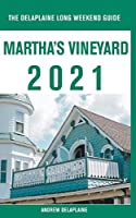 Martha's Vineyard - The Delaplaine 2021 Long Weekend Guide