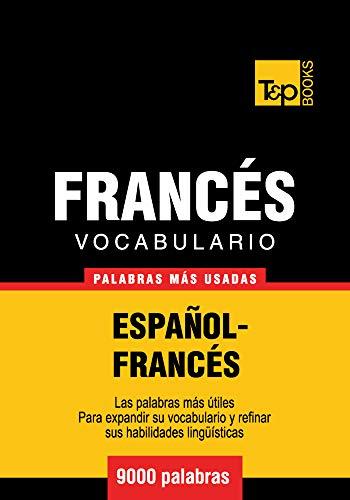 Vocabulario español-francés - 9000 palabras más usadas (T&P Books ...