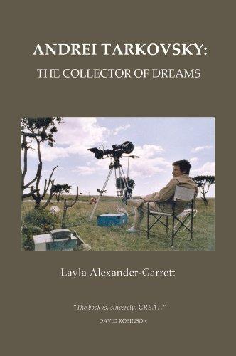 Andrei Tarkovsky: The Collector of Dreams (English Edition)