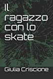 Il ragazzo con lo skate
