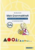 Mein Grammatikheft 3/4 fuer die 3. und 4. Klasse: Mein Sternchenheft zum selbststaendigen Arbeiten