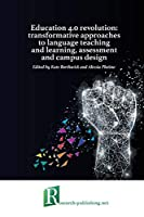 Education 4.0 revolution: transformative approaches to language teaching and learning, assessment and campus design