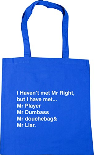 HippoWarehouse I haven't met Mr right but I have met. Mr player Mr dumbass Mr douchebag and Mr liar Tote Shopping Gym Beach Bag 42cm x38cm, 10 litres
