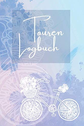 Touren Logbuch: Fahrrad Tourenbuch für Frauen und Mädchen : Sorgfältig gestalteter Notizbuch für schnelle, individuelle Einträge von Radtouren und ... handliche Begleiter für den Fahrrad Ausflug.