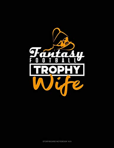 Fantasy Football Trophy Wife: Storyboard Notebook 1.85:1