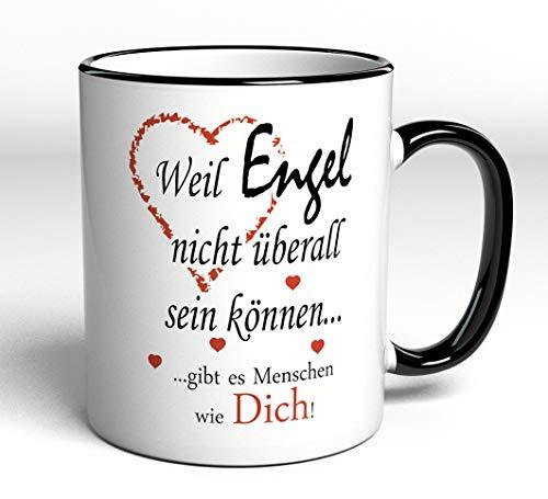 Tasse mit Spruch/Schriftzug - Weil Engel nicht überall sein können. gibt es Menschen wie Dich! - als Geschenk zum Geburtstag oder zu Weihnachten