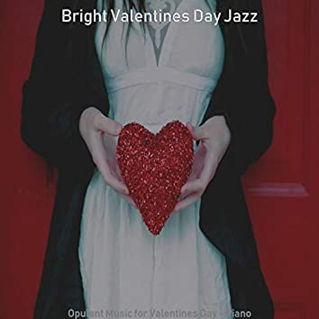 Opulent Music for Valentines Day - Piano