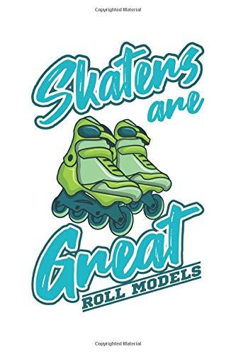 Skaters Are Great Roll Models: Rollschuhe Geschenk Für Skater Girl Dina5 Blanko Notizbuch Tagebuch Planer Notizblock Kladde Journal Strazze