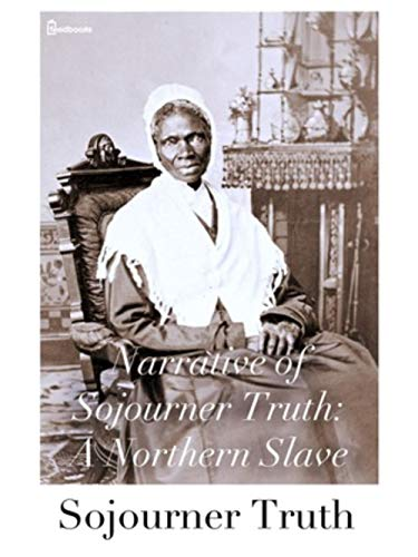 Narrative of Sojourner Truth: A Northern Slave (English Edition)