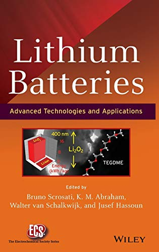 Lithium Batteries: Advanced Technologies and Applications (Electrochemical Society Series)