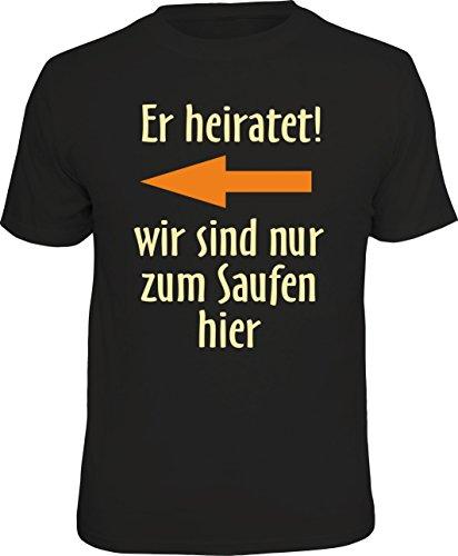 T-Shirt zum Junggesellenabschied für den Gast Links vom Bräutigam - er heiratet, wir sind nur zum Saufen Hier,1849, Schwarz, M