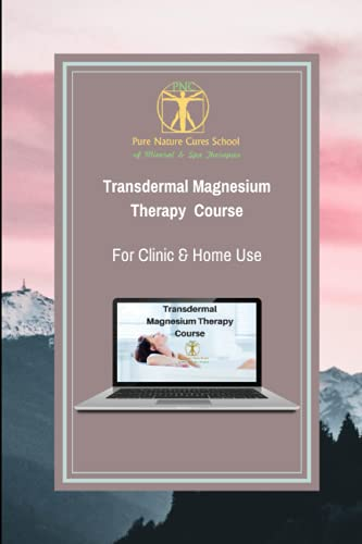 Transdermal Magnesium Therapy Course: Learn about health benefits, uses and applications of magnesium salts (Mineral Healing)