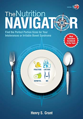 The NUTRITION NAVIGATOR [UK]: Find the Perfect Portion Sizes for Your Intolerances or Irritable Bowel Syndrome: Find the Perfect Portion Sizes for ... Intolerance or Irritable Bowel Syndrome