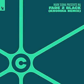 Fade 2 Black (KhoMha Remix)
