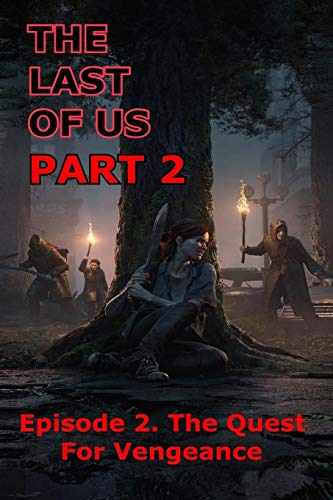 The Last Of Us Part 2: Episode 2. The Quest for Vengeance