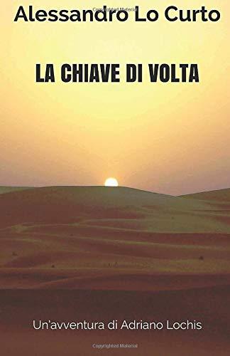 La chiave di volta: Un'avventura di Adriano Lochis