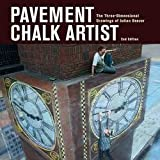 Julian Beever: Pavement Chalk Artist : The Three-Dimensional Drawings of Julian Beever (Hardcover); 2012 Edition