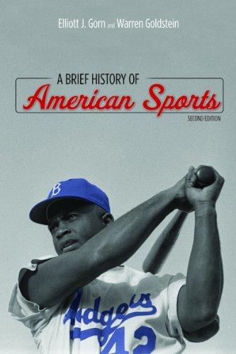 A Brief History of American Sports 2nd edition by Gorn, Elliott J., Goldstein, Warren (2013) Paperback