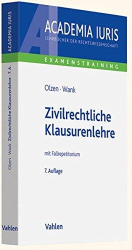 Zivilrechtliche Klausurenlehre: mit Fallrepetitorium (Academia Iuris - Examenstraining)