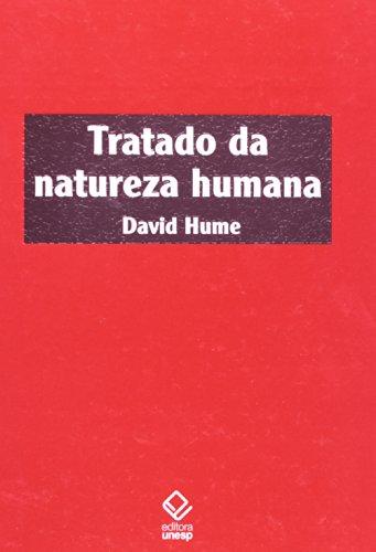 Tratado da natureza humana - 2ª edição: Uma tentativa de introduzir o método experimental de raciocínio nos assuntos morais