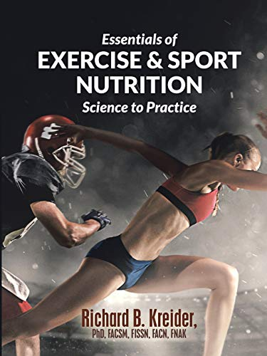 Compare Textbook Prices for Essentials of Exercise & Sport Nutrition: Science to Practice  ISBN 9781684705894 by Kreider, Richard B.