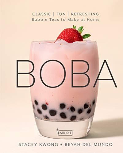 Boba: Classic, Fun, Refreshing - Bubble Teas to Make at Home (English Edition)