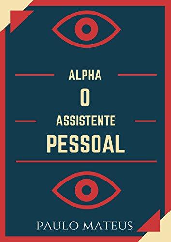 Alpha o Assistente Pessoal (Portuguese Edition)
