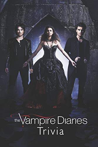 Compare Textbook Prices for The Vampire Diaries Trivia  ISBN 9798590842063 by Florence Bennett, Melissa