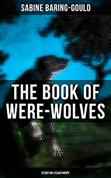 The Book of Were-Wolves  Study on Lycanthropy