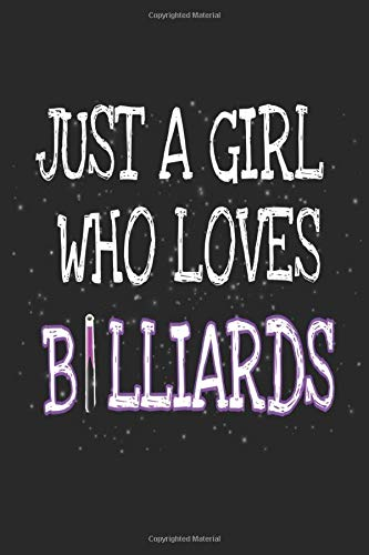 JUS A GIRL WHO LOVES BILLIADS: notebook blank lined notebook with Quote 6 x 9 inch page papeback