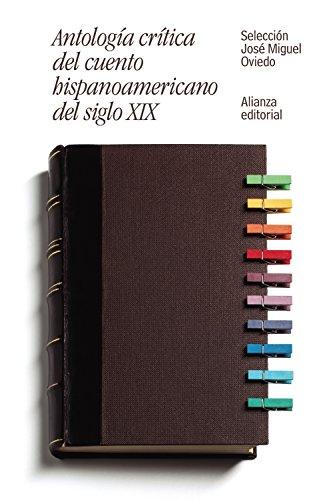 Antología crítica del cuento hispanoamericano del siglo XIX: Del romanticismo al criollismo (El libro de bolsillo - Literatura)