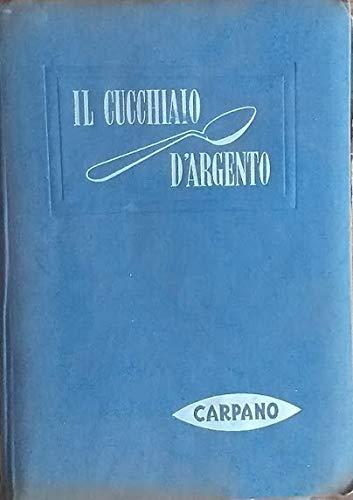 Il cucchiaio d'argento. Il libro fondamentale della cucina italiana. Supplemento alla I e II edizione
