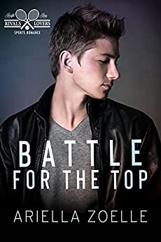 Battle for the Top: A Gay Sports Romance by [Ariella Zoelle]