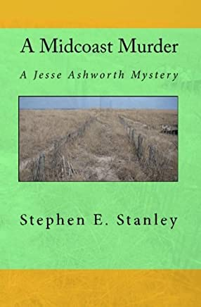 [(A Midcoast Murder : A Jesse Ashworth Mystery)] [By (author) Stephen E Stanley] published on (April, 2010)