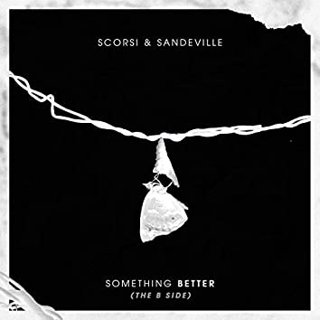 Something Better (The B Side)