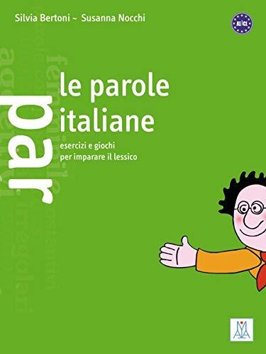 Le parole italiane: Esercizi e giochi per imparare il lessico