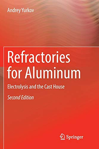 Refractories for Aluminum: Electrolysis and the Cast House