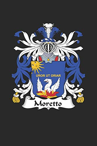Moretto: Moretto Coat of Arms and Family Crest Notebook Journal (6 x 9 - 100 pages)