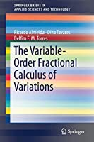 The Variable-Order Fractional Calculus of Variations 3319940058 Book Cover