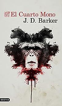 El Cuarto Mono (Áncora & Delfín) de [J.D. Barker, Julio Hermoso Oliveras]