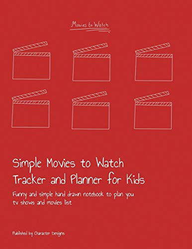 Simple Movies to Watch Tracker and Planner for Kids: Funny and simple hand drawn notebook to plan you tv shows and movies list